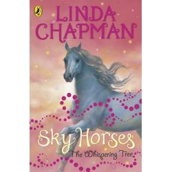 Sky Horses, The Whispering Tree by Linda Chapman, 9780141323329.