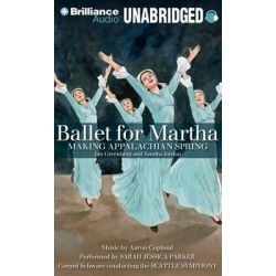 Ballet for Martha, Making Appalachian Spring Audio Book (Audio CD) by Jan Greenberg, 9781455877317. Buy the audio book online.