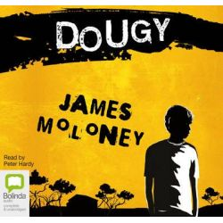 Dougy - Re-release Audio Book (Audio CD) by James Moloney, 9781743154939. Buy the audio book online.