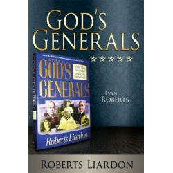 Booktopia eBooks - God's Generals, Evan Roberts by Roberts Liardon. Download the eBook, 9781603745826.