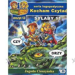 Kocham czytać. Sylaby 11 - zeszyt 13 - Jagoda Cieszyńska