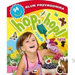 Klub przyrodnika. Hop, hop! Las, ogród, rzeczka + 94 naklejki - Piotr Kozera