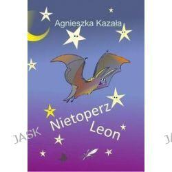 Nietoperz Leon - Agnieszka Kazała