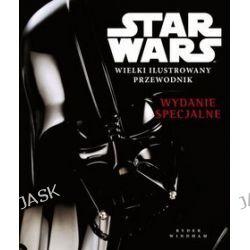Star Wars. Wielki ilustrowany przewodnik. Wydanie specjalne - Ryder Windham, Ryder Windham