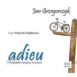 Adieu. Przypadki księdza Grosera - audiobook (CD) - Jan Grzegorczyk
