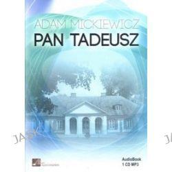 Pan Tadeusz. Książka audio na CD - Adam Mickiewicz