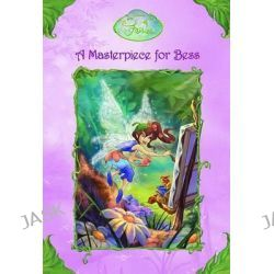 A Masterpiece for Bess, Disney Fairies (Random House) by Lara Bergen, 9780736424189.