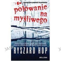 Polowanie na myśliwego - Ryszard Hop