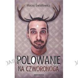 Polowanie na czworonoga - Maciej Światłowicz