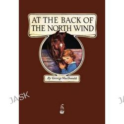 At the Back of the North Wind by George MacDonald, 9781603865937.