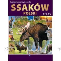 Atlas. Ilustrowana encyklopedia ssaków Polski