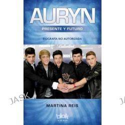 Auryn. La Biografia No Autorizada by Martina Reis, 9788416075423.