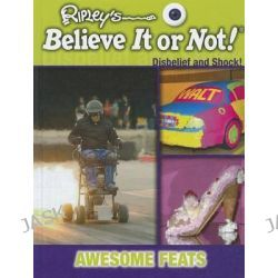 Awesome Feats, Awesome Feats by Mason Crest Publishers, 9781422225622.