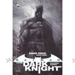 Batman, The Dark Knight: Golden Dawn by David Finch, 9781401238285.