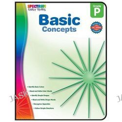 Basic Concepts, Preschool, Spectrum Early Years by Spectrum, 9781936024988.