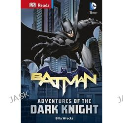 Batman : Adventures of the Dark Knight, DK Reads by Dorling Kindersley, 9780241232262.