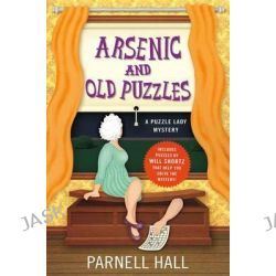 Arsenic and Old Puzzles, A Puzzle Lady Mystery by Parnell Hall, 9780312602482.