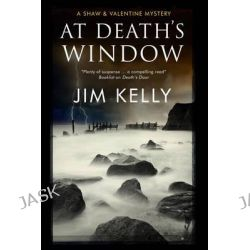 At Death's Window, A Shaw and Valentine Police Procedural by Jim Kelly, 9781780295503.