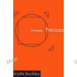 Awaken, Preciosa by Krysta Buckley, 9780595095919.