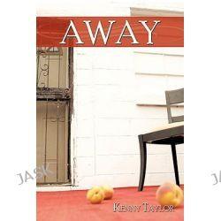 Away, Series I - Crimson Tears by Kenny Taylor, 9781438973661.