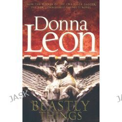 Beastly Things, Brunetti by Donna Leon, 9780434021611.