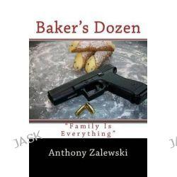 Baker's Dozen by Anthony Zalewski, 9781508464396.
