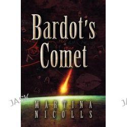 Bardot's Comet by Martina Nicolls, 9781612045221.