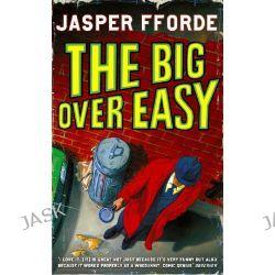 Big over Easy: Nursery Crime 1, Nursery Crime Adventures by Jasper Fforde, 9780340897102.