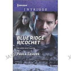 Blue Ridge Ricochet, Harlequin Intrigue by Paula Graves, 9780373698851.