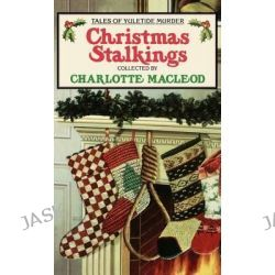 Christmas Stalking, Tales of Yuletide Murder / [Ed.] by Charlotte Macleod. by Charlotte MacLeod, 9780892964376.