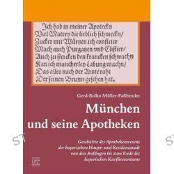 Bücher: München und seine Apotheken  von Gerd-Bolko Müller-Fassbender