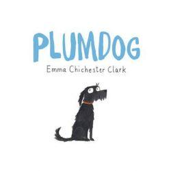Plumdog by Emma Chichester Clark, 9780224098403.