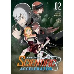 A Certain Scientific Accelerator, Vol. 2 by Kazuma Kamachi, 9781626922280.