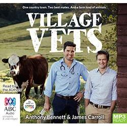 Village Vets, One Country Town, Two Best Mates and a Farm Load of Animals (MP3) Audio Book (MP3 CD) by James Carroll, 9781489054678. Buy the audio book online.
