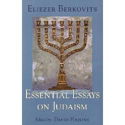essential essays judaism berkovits