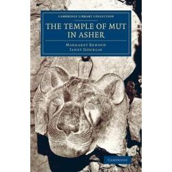 The Temple of Mut in Asher, An Account of the Excavation of the Temple and of the Religious Representations and Objects