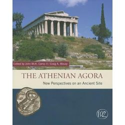 The Athenian Agora, New Perspectives on an Ancient Site by John M. Camp, 9783805340823.
