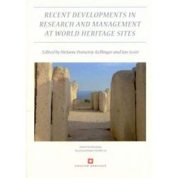 Recent Developments in the Research and Management at World Heritage Sites, Oxford Archaeology Occasional Papers by Melanie Pomeroy-Kellinger, 9780904220476.