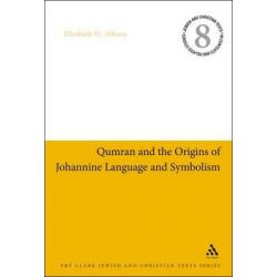 Qumran and the Origins of Johannine Language and Symbolism, Jewish & Christian Texts in Contexts and Related Studies by Elizabeth W. Mburu, 9780567523716.