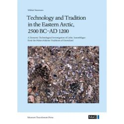 Technology and Tradition in the Eastern Arctic, 2500 BC-AD 1200, A Dynamic Technological Investigation of Lithic Assembl