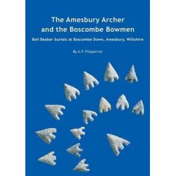 The Amesbury Archer and the Boscombe Bowmen, Early Bell Beaker Burials at Boscombe Down, Amesbury, Wiltshire, Great Brit