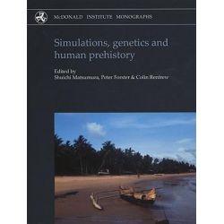Simulations, Genetics and Human Prehistory, McDonald Institute Monographs by Shuichi Matsumura, 9781902937458.
