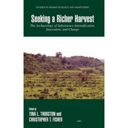 Seeking a Richer Harvest : The Archaeology of Subsistence Intensification, Innovation, and Change, The Archaeology of Su