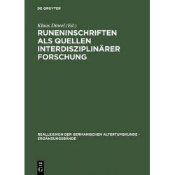 Runeninschriften Als Quelle Interdisziplinarer Forschung, Abhandlungen DES 4 Internationalen Symposiums Uber Runen and Runeninschriften in Gottingen, 4-9/8/1995 by Klaus Duwel, 97831101545