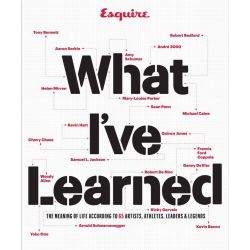 Esquire What I've Learned, The Meaning of Life According to 65 Artists, Athletes, Leaders & Legends by Esquire, 9781618371652.