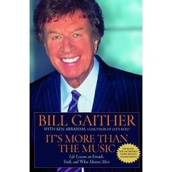 It's More Than the Music, Life Lessons on Friends, Faith, and What Matters Most by Ken Abraham, 9780446692878.