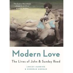 Modern Love, The Lives of John and Sunday Reed by Kendrah Morgan, 9780522862812.