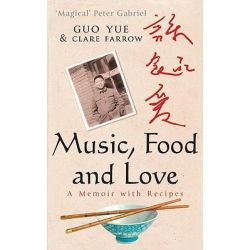 Music, Food and Love, The Hungry Student by Guo Yue, 9780749929343.