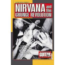 Nirvana and the Grunge Revolution, The Seattle Sound: the Story of How Kurt Cobain and His Seattle Cohorts Changed the Face of Rock in the Nineties by Guitar World Magazine, 9780793590063.