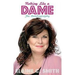 Nothing Like a Dame, The Autobiography by Elaine C. Smith, 9781845964559.